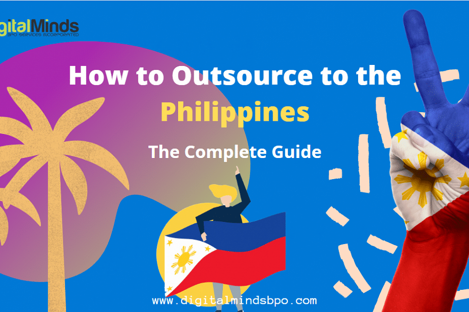 How Outsource to the Philippines The Complete Guide
